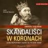 Skandaliści w koronach. Audiobook