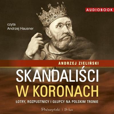 Skandaliści w koronach. Audiobook Andrzej Zieliński