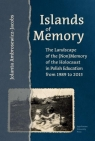Islands of Memory The Landscape of the (Non)Memory of the Holocaust in Ambrosewicz-Jacobs Jolanta