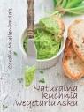 Naturalna kuchnia wegetariańska Carolin Mueller-Pawlak