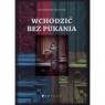 Wychodzić bez pukania Wojciech Fułek, Tomasz Dobrowolski