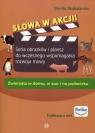 Słowa w akcji Zwierzęta w domu, w zoo i na podwórkuSeria obrazków i Szubstarska Dorota