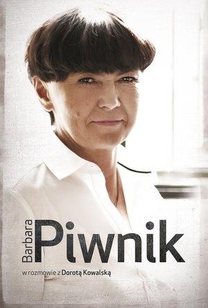 Barbara Piwnik w rozmowie z Dorotą Kowalską (książka z autografem) Dorota Kowalska