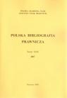 Polska Bibliografia Prawnicza. Zeszyt XLIII 2007