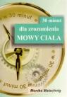 30 minut dla zrozumienia mowy ciała Matschnig Monika
