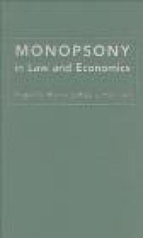 Monopsony in Law and Economics Jeffrey L. Harrison, Roger D. Blair, R Blair