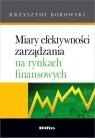 Miary efektywności zarządzania na rynkach finansowych Borowski Krzysztof