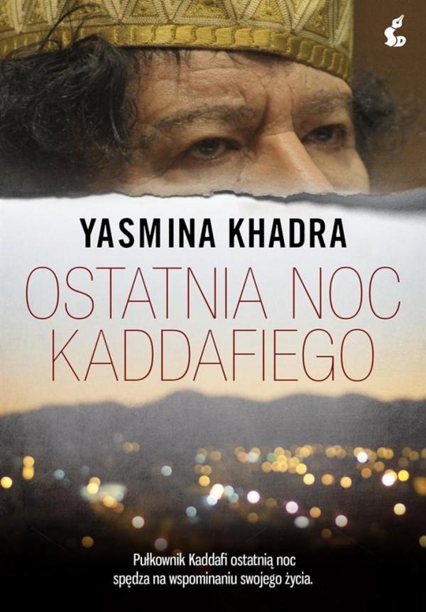 Ostatnia noc Kaddafiego Khadra Yasmina