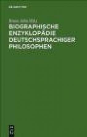 Biographische Enzyklopadie Deutschsprachiger Philosophen