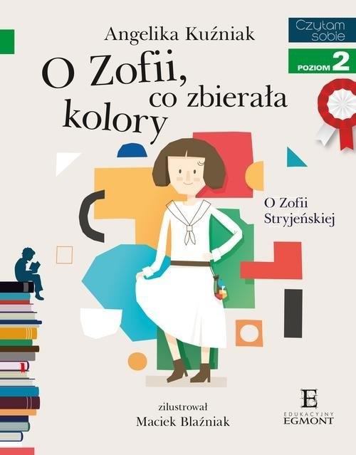 Czytam sobie O Zofii co zbierała kolory Kuźniak Angelika