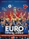 Euro 1960-2020 Historia piłkarskich Mistrzostw Europy Gawędzki Tomasz, Tkacz Norbert