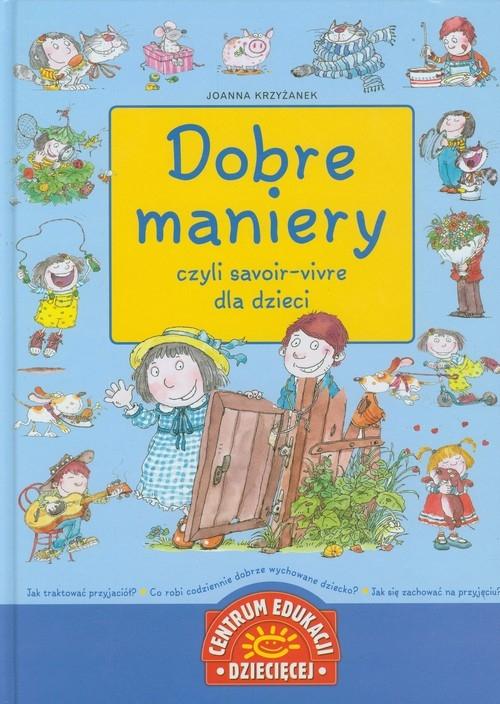 Dobre maniery czyli savoir vivre dla dzieci (Uszkodzona okładka) Krzyżanek Joanna