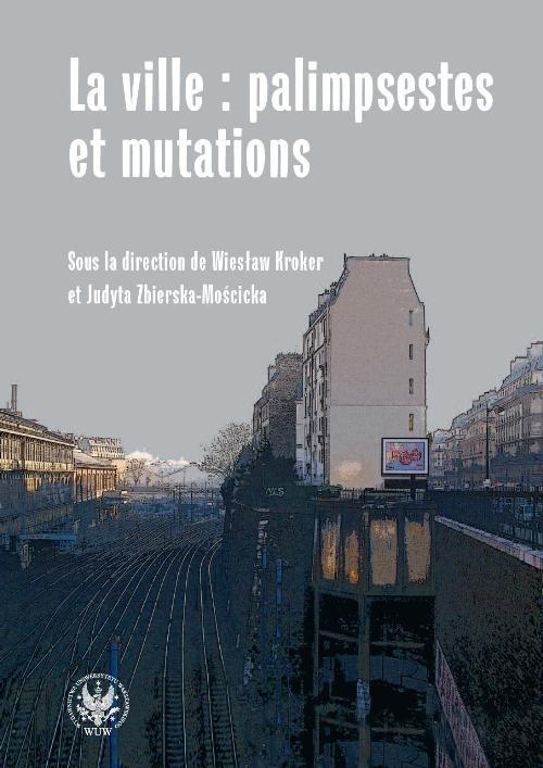 La ville palimpsestes et mutations Les representations de la ville dans les litteratures d'expres