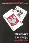 Piłsudski i sanacja prawda i mity