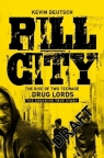 Pill CityHow Two Teenagers Foiled the Feds and Built a Drug Empire Deutsch Kevin