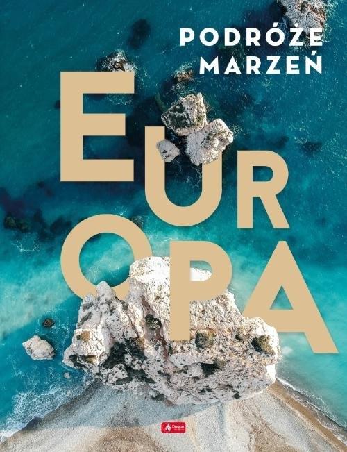 Podróże marzeń. Europa praca zbiorowa