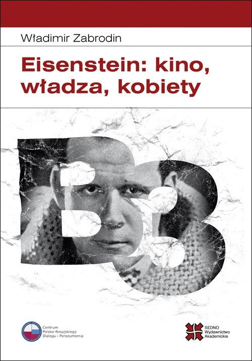 Eisenstein: kino, władza, kobiety Zabrodin Władimir