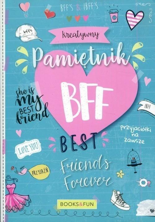 Kreatywny pamiętnik BFF. Best friends forever praca zbiorowa