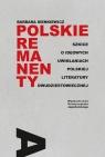 Polskie remanenty Szkice o ideowych uwikłaniach polskiej literatury Sienkiewicz Barbara