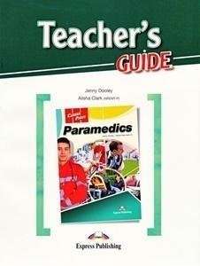 Career Paths: Paramedics Teacher's Guide Jenny Dooley, Alisha Clark