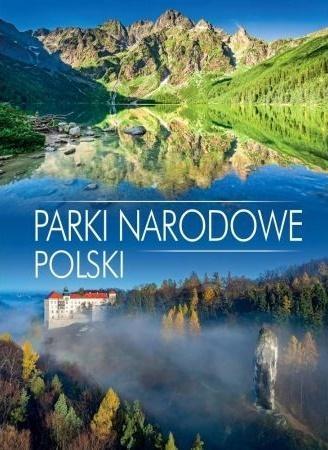 Parki narodowe Polski (Uszkodzona okładka) praca zbiorowa