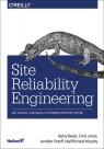 Site Reliability Engineering Jak Google zarządza systemami producyjnymi Betsy Beyer, Chris Jones, Jennifer Petoff, Niall Richard Murphy