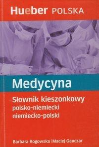 Medycyna Słownik kieszonkowy polsko niemiecki niemiecko polski Rogowska Barbara, Ganczar Maciej