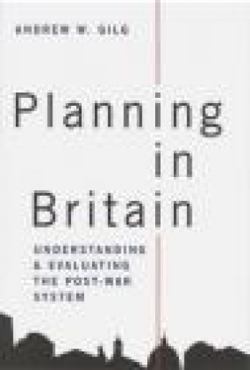 Planning in Britain Andrew W. Gilg, A Gilg