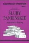 Biblioteczka Opracowań Śluby panieńskie Aleksandra Fredry Zeszyt nr 8 Polańczyk Danuta