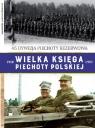 Wielka Księga Piechoty Polskiej Tom 47 45 dywizja piechoty rezerwowa