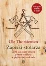 Zapiski stolarza czyli jak stary strych przemienił się w piękne Thorstensen Ole