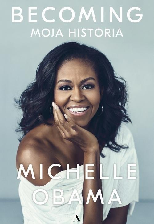 Becoming. Moja historia Obama Michelle
