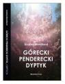 Górecki Penderecki Dyptyk / Górecki Penderecki Diptych Wendland Andrzej