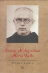 Modlitewnik. Święty Maksymilian Maria Kolbe