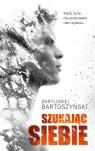 Szukając siebie Bartoszyński Bartłomiej