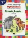 Myślę i mówię Zeszyt 5 Słonie, konie... Zwierzęta