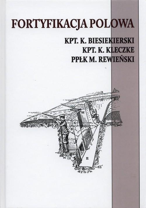 Fortyfikacja polowa Besiekierski K., Kleczke K., Rewieński M.
