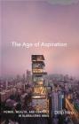 The Age of Aspiration Dilip Hiro