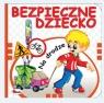 Bezpieczne dziecko Na drodze Chalecki Andrzej Łykowska Marta