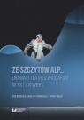 Ze szczytów Alp? Dramat i teatr szwajcarski w XX i XXI wieku