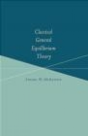 Classical General Equilibrium Theory Lionel W. McKenzie,  McKenzie