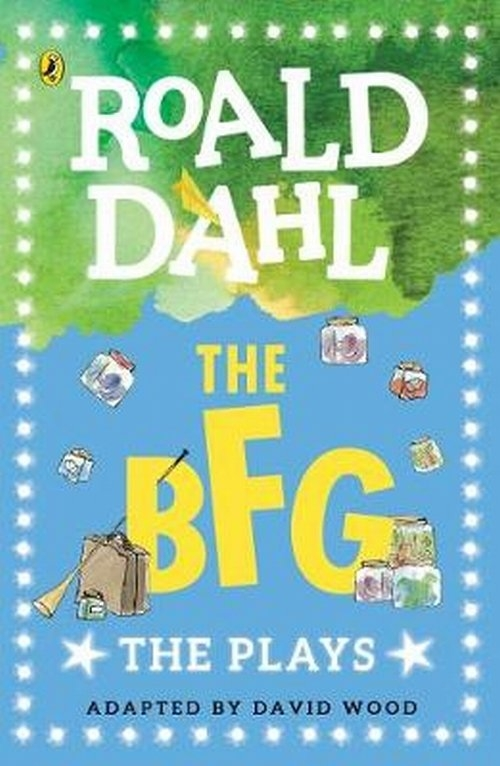 The BFG The Plays Dahl Roald