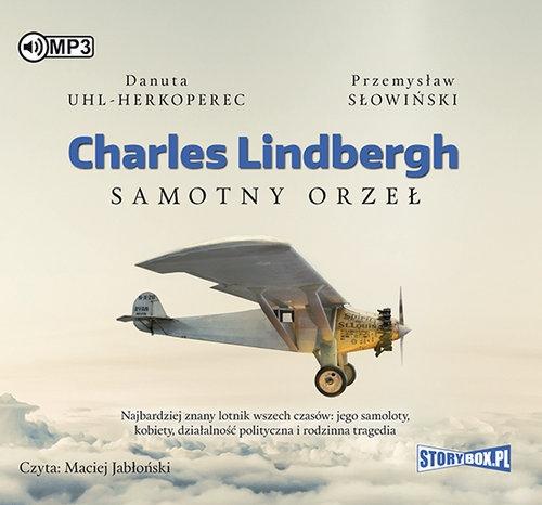 Charles Lindbergh Samotny orzeł (Audiobook) Uhl-Herkoperec Danuta, Słowiński Przemysław