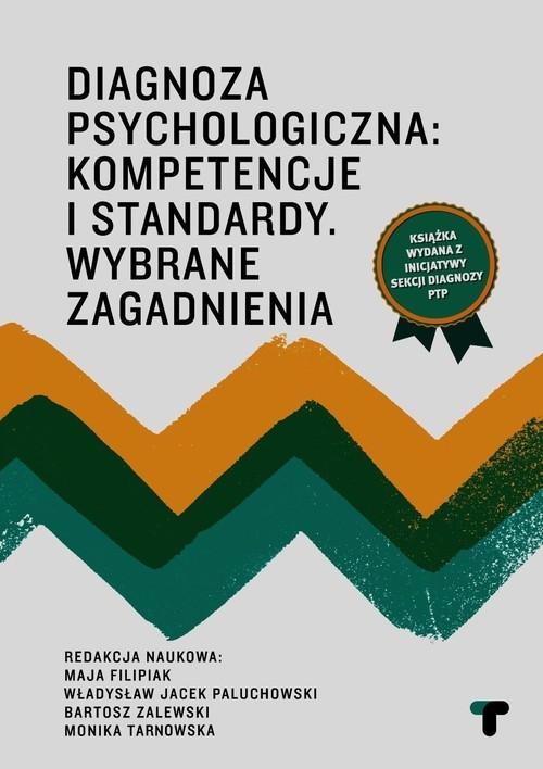 Diagnoza psychologiczna Kompetencje i standardy wybrane zagadnienia