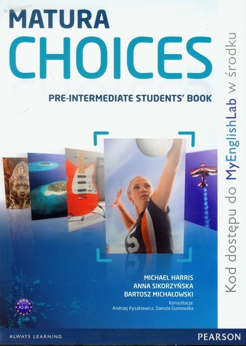 Matura Choices Pre-Intermediate Student's Book + My English Lab A2-B1 Zakres podstawowy i rozszerzony Harris Michael, Sikorzyńska Anna, Michałowski Bartosz