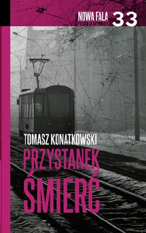 Przystanek śmierć Konatkowski Tomasz
