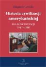 Historia cywilizacji amerykańskiej Tom 4 Era konfrontacji 1941-1980 Lewicki Zbigniew