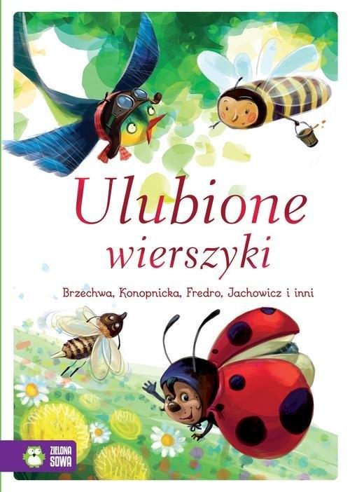 Ulubione wierszyki Brzechwa Jan, Konopnicka Maria, Bełza Władysław, Szelburg-Zarębina Ewa, Krasicki Ignacy, Jachowicz S