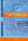 Zespół Aspergera Kompletny przewodnik