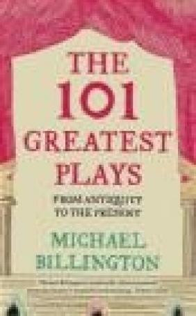 101 Greatest Plays Michael Billington